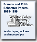 The Francis and Edith Schaeffer Papers at the Wheaton Archives and Special Collections
